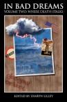 In Bad Dreams Volume Two: Where Death Stalks - Sharyn Lilley, Stephanie Gunn, Martin Livings