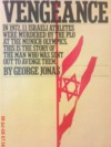 Vengeance: The True Story Of An Israeli Counter Terrorist Team - George Jonas
