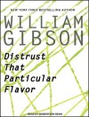Distrust That Particular Flavor - Robertson Dean, William Gibson, Dawkins Dean
