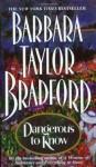 Dangerous to Know - Barbara Taylor Bradford