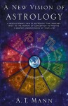 A New Vision of Astrology - A.T. Mann