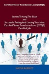 Certified Tester Foundation Level (Istqb) Secrets to Acing the Exam and Successful Finding and Landing Your Next Certified Tester Foundation Level (Istqb) Certified Job - Wayne Barrett
