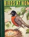 Birds At Home - Marguerite Henry, Jacob Bates Abbott