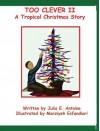 Too Clever II - A Tropical Christmas Story - Dr. Julia E. Antoine