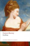 Evelina: Or the History of A Young Lady's Entrance into the World (Oxford World's Classics) - Frances Burney, Edward A. Bloom, Vivien Jones