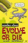 Evolve Or Die (Horrible Science) - Phil Gates, Tony De Saulles