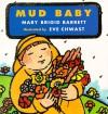 Mud Baby - Mary Brigid Barrett