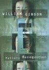 Pattern Recognition (Blue Ant #1) - William Gibson