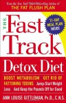 The Fast Track One-Day Detox Diet: Boost metabolism, get rid of fattening toxins, safely lose up to 8 pounds overnight and keep them off for good - Ann Louise Gittleman