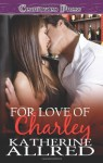 For Love of Charley - Katherine Allred