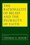 The Rationality Of Belief & The Plurality Of Faith: Essays In Honor Of William P. Alston - William P. Alston, Thomas D. Senor