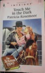 Touch Me In The Dark (The Mckenna Legacy) - Patricia Rosemoor