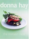 The Instant Cook - Donna Hay, Con Poulos
