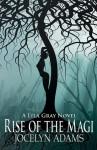 Rise of the Magi - Jocelyn Adams