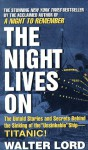 The Night Lives On - Walter Lord