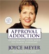 Approval Addiction: Overcoming Your Need to Please Everyone - Joyce Meyer, Pat Lentz