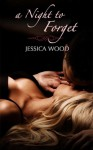 A Night to Forget - Jessica Wood