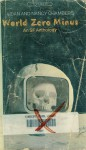 World Zero Minus: An Sf Anthology - Arthur C. Clarke, Isaac Asimov, Michael Shaara, John Christopher, John Wyndham, Aidan Chambers, Nancy Chambers, William Frederick Temple, Ray Bradbury