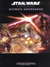 Ultimate Adversaries (Star Wars Roleplaying Game: Rules Supplements) - Eric Cagle, Michelle Lyons, Michael Mikaelian
