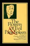 Flowers Of Evil & Paris Spleen - Charles Baudelaire, William H. Crosby