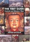The Tibet Guide: Central and Western Tibet - Stephen Batchelor, Brian Beresford, Sean Jones, Dalai Lama XIV, Robert Beer