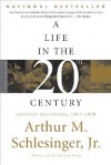 A Life in the Twentieth Century: Innocent Beginnings, 1917-1950 - Arthur M. Schlesinger Jr.