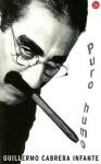 Puro Humo/holly Smoke - Guillermo Cabrera Infante