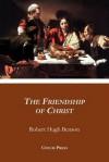 The Friendship of Christ - Robert Hugh Benson