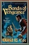 Bonds of Vengeance - David B. Coe