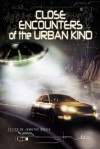 Close Encounters of the Urban Kind - Jennifer Brozek, Rosemary Jones, Nathan Crowder, Carole Johnstone, Eddy Webb, Martin Livings