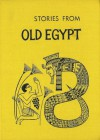 Stories from Old Egypt (Folklore of the World) - Edward W. Dolch, Marguerite P. Dolch, Gordon Laite
