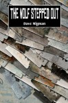 The Wolf Stepped Out - Dave Migman