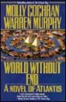 World Without End: A Novel of Atlantis - Molly Cochran, Warren Murphy