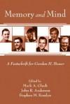 Memory and Mind: A Festschrift for Gordon H. Bower - Mark A. Gluck, Elizabeth F. Loftus