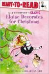 Eloise Decorates for Christmas - Lisa McClatchy, Tammie Speer Lyon, Hilary Knight, Kay Thompson