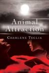 Animal Attraction - Charlene Teglia
