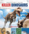 Killer Dinosaurs (Prehistoric Safari) - Liz Miles