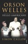 Orson Welles: Hello Americans: v. 2 - Simon Callow