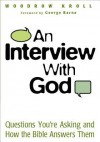 An Interview with God: Questions You're Asking and How the Bible Answers Them - Woodrow Kroll