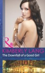The Downfall of a Good Girl (Mills & Boon Modern) (The LaBlanc Sisters - Book 1) - Kimberly Lang