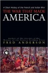 The War That Made America - Fred Anderson, R. Stephenson