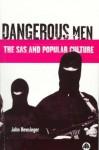 Dangerous Men: The SAS and Popular Culture - John Newsinger