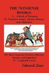 The Nonsense Books: The Complete Collection of the Nonsense Books of Edward Lear (with Over 400 Original Illustrations) - Edward Lear