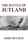 The Battle of Jutland - John Buchan