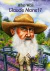 Who Was Claude Monet? - Ann Waldron, Nancy Harrison, Stephen Marchesi