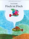 Fisch ist Fisch - Leo Lionni, Thomas Gostischa