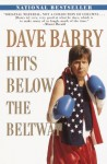 Dave Barry Hits Below the Beltway - Dave Barry