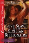 Love Slave to the Sicilian Billionaire - Jan Bowles