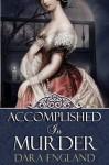 Accomplished in Murder - Dara England