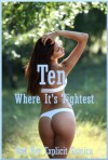 Ten Where It's Tightest: Ten First Anal Sex Erotica Stories - Sarah Blitz, Connie Hastings, Nycole Folk, Amy Dupont, Angela Ward